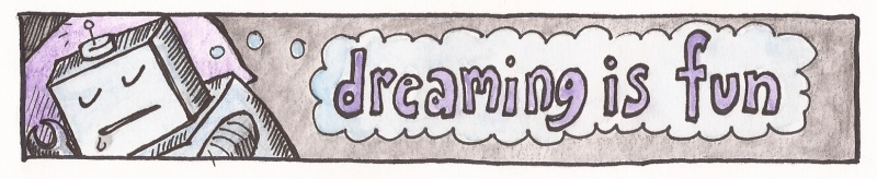 Dreaming Is Fun